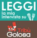 Intervista su Tribù Golosa